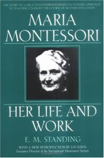 Maria Montessori - Her life and work