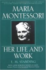 Maria Montessori - Her life and work