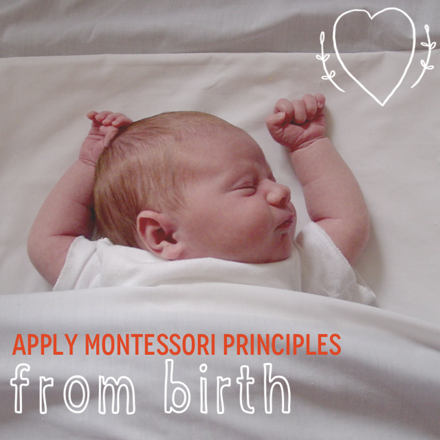 Apply montessori principles from birth